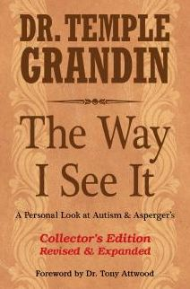The Way I See It, Collector's Edition: A Personal Look at Autism and Asperger's
