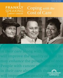 Frankly Speaking About Cancer: Coping with the Cost of Care