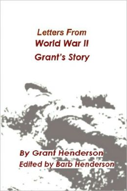 Letters From World War Ii Grant's Story