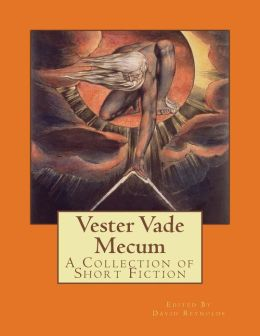 Vester Vade Mecum: A Collection of Short Fiction