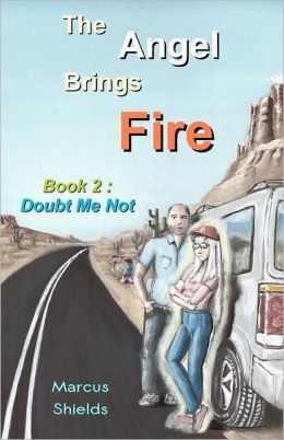 Doubt Me Not: The Angel Brings Fire: Book 2