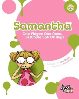 Samantha: One Finger, One Nose, A Whole Lot of Bugs