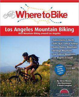 Where to Bike Los Angeles Mountain Biking: Best Mountain Biking in City and Surrounds
