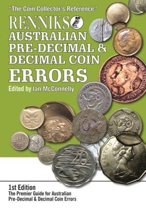 Renniks Australian Pre-Decimal & Decimal Coin Errors: The Premier Guide for Australian Pre-Decimal & Decimal Coin Errors