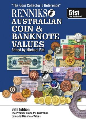 Renniks Australian Coin & Banknote Values 26th Edition: The coin collectors reference