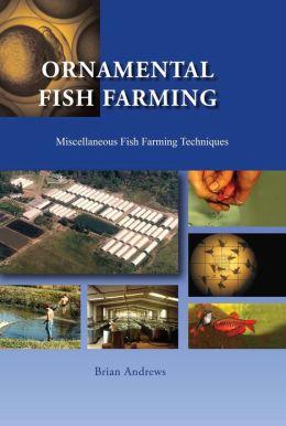 Ornamental Fish Farming: Miscellaneous Fish Farming ...
