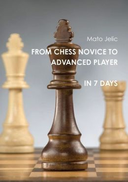 From Chess Novice to Advanced Player in 7 Days