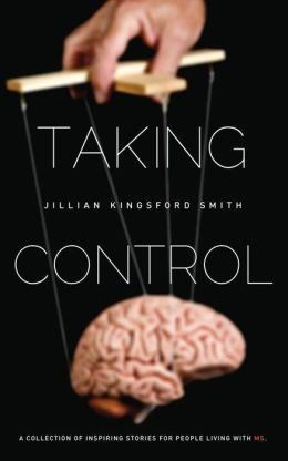 Taking Control: A Collection of Inspiring Stories for People Living with Multiple Sclerosis