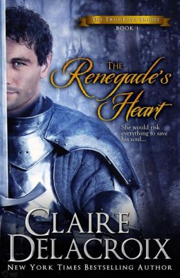 The Renegade's Heart: The True Love Brides 1