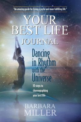 Dancing in Rhythm with the Universe: Your Best Life Journal