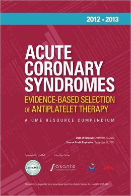 Acute Coronary Syndromes: Evidence-Based Selection of Antiplatelet Therapy (Enhanced Edition)