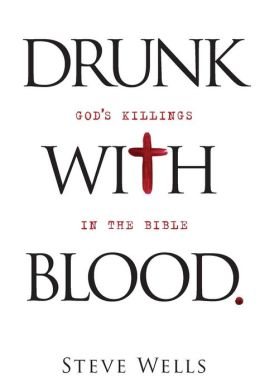 Drunk with Blood: God's Killings in the Bible