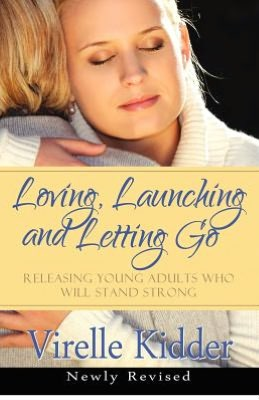 Loving, Launching and Letting Go: Releasing Young Adults Who Will Stand Strong