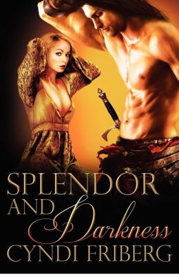 Splendor and Darkness: Rebel Angels, Book Three