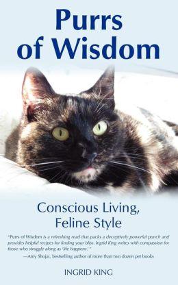 Purrs of Wisdom: Conscious Living, Feline Style