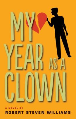 My Year as a Clown: A Novel