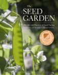 Book Cover Image. Title: The Seed Garden:  The Art and Practice of Seed Saving, Author: Lee Buttala