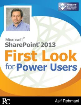 SharePoint 2013 First Look for Power Users (Enhanced Edition)