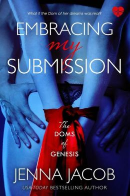 Embracing My Submission: The Doms of Genesis (Bdsm Erotic Romance)