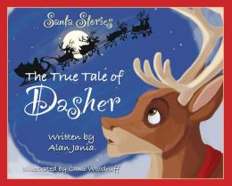 The True Tale of Dasher (Santa Stories)