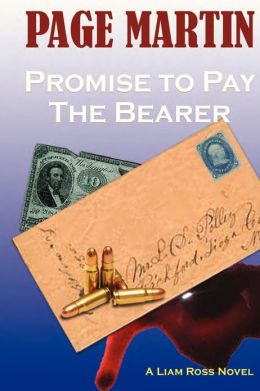 Promise to Pay the Bearer: A Liam Ross Novel