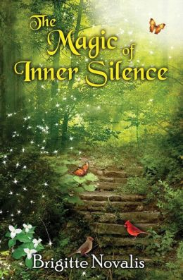 The Magic of Inner Silence: How to Connect with Nature and Find Inner Peace