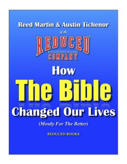 How The Bible Changed Our Lives (Mostly For The Better)