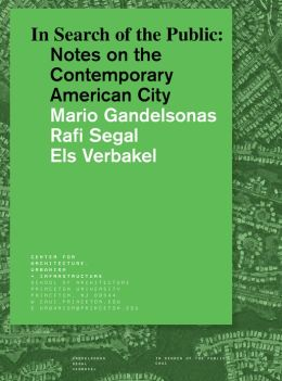 In Search of the Public: Notes on the Contemporary American City