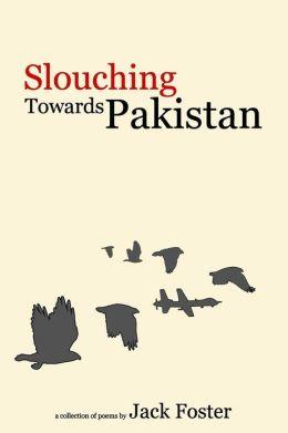 Slouching Towards Pakistan