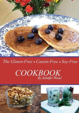 The Gluten-Free Casein-Free Soy-Free Cookbook