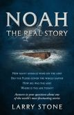 Book Cover Image. Title: Noah:  The Real Story, Author: Larry Stone