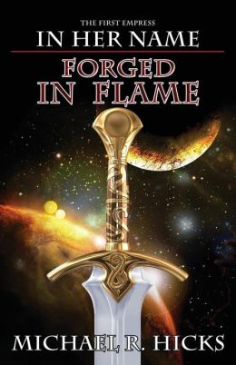 Forged in Flame (in Her Name: The First Empress, Book 2)
