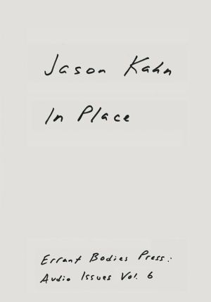 Jason Kahn: In Place