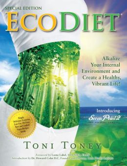 EcoDiet: Alkalize Your Internal Environment and Create a Healthy, Vibrant Life