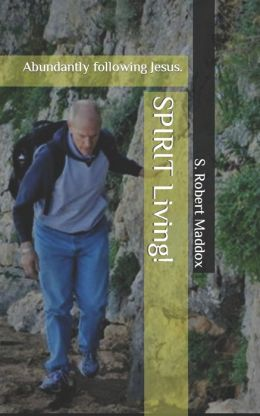 Spirit Living: Abundantly Following Jesus