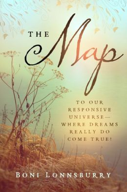 The Map: To Our Responsive Universe, Where Dreams Really DO Come True