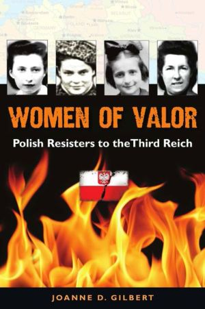 Women of Valor: Polish Resisters to the Third Reich