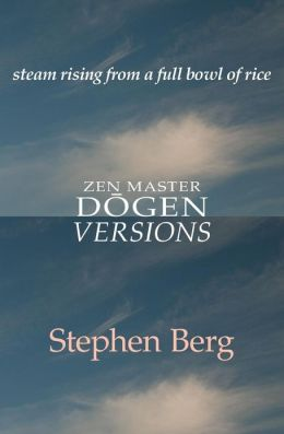 Steam Rising from a Full Bowl of Rice: Zen Master Dogen: Versions