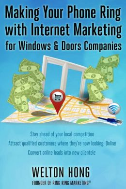 Making Your Phone Ring with Internet Marketing for Windows & Doors Companies