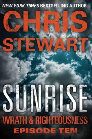 Sunrise: Wrath & Righteousness: Episode Ten