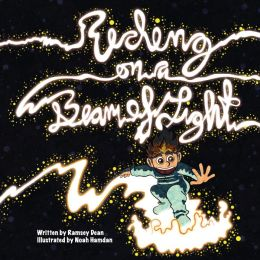 Riding on a Beam of Light: Albert Einstein: Riding on a Beam of Light