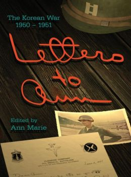 Letters to Ann: The Korean War 1950-51