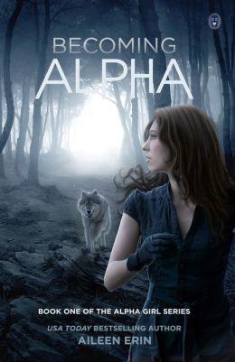 Becoming Alpha (Alpha Girl Series #1)