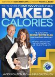 Book Cover Image. Title: Naked Calories:  The Calton's Simple 3-step Plan to Micronutrient Sufficiency, Author: Mira Calton