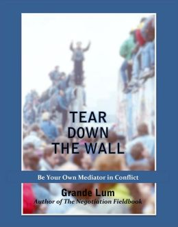 Tear Down The Wall: Be Your Own Mediator in Conflict