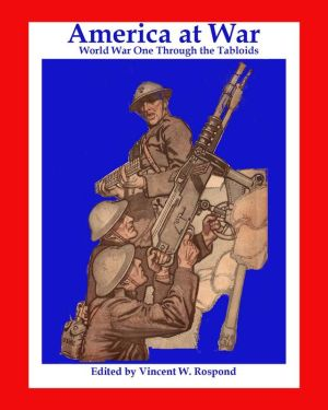 America at War: World War I in America through the Tabloids