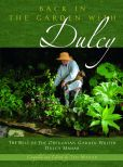 Book Cover Image. Title: Back in the Garden with Dulcy:  The Best of The Oregonian Garden Writer Dulcy Mahar, Author: Ted Mahar