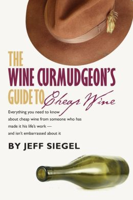 The Wine Curmudgeon's Guide to Cheap Wine