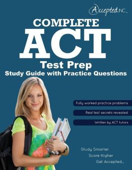 ACT Test Prep: Complete ACT Study Guide with Practice Test Questions