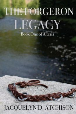 The Forgeron Legacy: Book One of Alteria